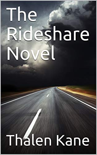 The Rideshare novel by Thalen Kane